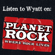 Wyatt on Planet Rock Radio